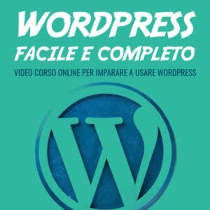 Video Corso WordPress Facile e Completo