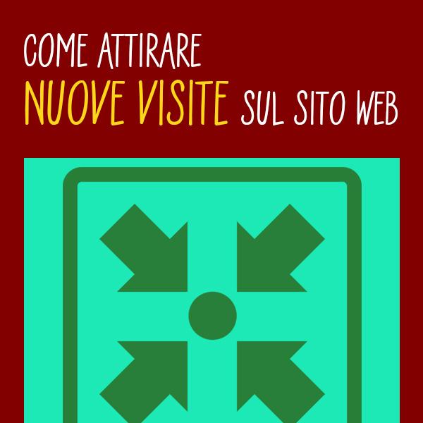 Come attirare nuove visite sul sito web