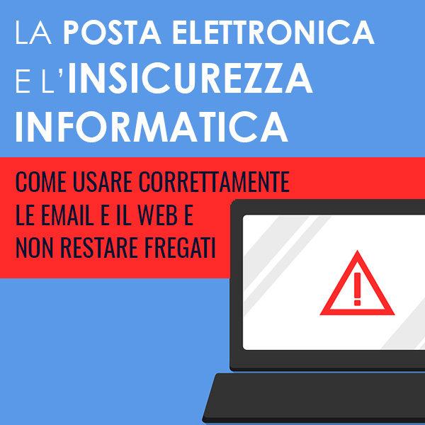 La posta elettronica e l'insicurezza informatica
