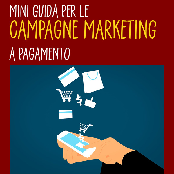 Mini guida per le campagne marketing a pagamento